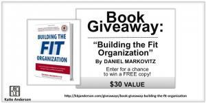 "Register to win a copy of Dan's book ""Building the Fit Organization"""