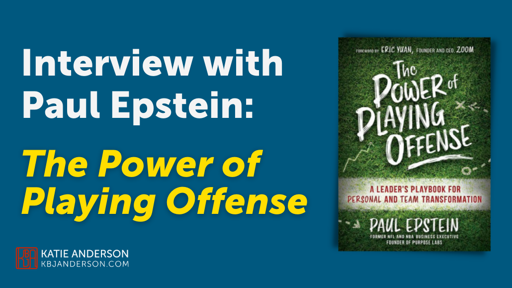 The Power of Playing Offense by Paul Epstein